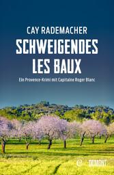 Schweigendes Les Baux Ein Provence-Krimi mit Capitaine Roger Blanc