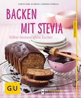 Backen mit Stevia Süßer Genuss ohne Zucker