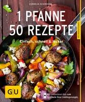 1 Pfanne - 50 Rezepte & lecker