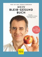 Mein-bleib-gesund-Buch Für jedes gesundheitliche Problem die richtige Lösung