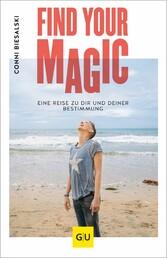 Find Your Magic Eine Reise zu dir und deiner Bestimmung