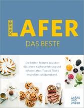 Johann Lafer - Das Beste: Meine 30 Lieblingsrezepte Die besten Rezepte aus über 40 Jahren Küchenpraxis