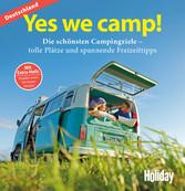 HOLIDAY Reisebuch: Yes we camp! Deutschland Die schönsten Campingziele in Deutschland