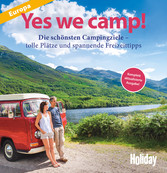 HOLIDAY Reisebuch: Yes we camp! Europa Die schönsten Campingziele in Europa