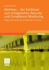 Metriken - der Schlüssel zum erfolgreichen Security und Compliance Monitoring Design, Implementierung und Validierung in der Praxis