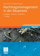 Nachtragsmanagement in der Baupraxis Grundlagen -  Beispiele - Anwendung