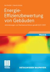 Energie-Effizienzbewertung von Gebäuden Anforderungen und Nachweisverfahren gemäß EnEV 2009