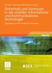 Sicherheit und Vertrauen in der mobilen Informations- und Kommunikationstechnologie Tagungsband zur EICT-Konferenz IT-Sicherheit