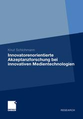Innovatorenorientierte Akzeptanzforschung bei innovativen Medientechnologien