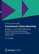 Praxiswissen Online-Marketing Affiliate- und E-Mail-Marketing, Suchmaschinenmarketing, Online-Werbung, Social Media, Online-PR