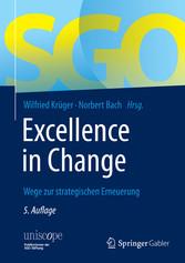Excellence in Change Wege zur strategischen Erneuerung