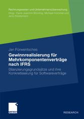 Gewinnrealisierung für Mehrkomponentenverträge nach IFRS Bilanzierungsgrundsätze und ihre Konkretisierung für Softwareverträge