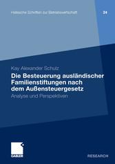 Die Besteuerung ausländischer Familienstiftungen nach dem Außensteuergesetz Analyse und Perspektiven