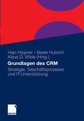 Grundlagen des CRM Strategie, Geschäftsprozesse und IT-Unterstützung