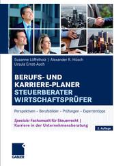 Berufs- und Karriere-Planer Steuerberater | Wirtschaftsprüfer Perspektiven - Berufsbilder - Prüfungen - Expertentipps