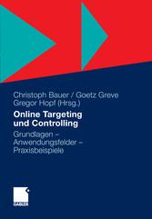 Online Targeting und Controlling Grundlagen - Anwendungsfelder - Praxisbeispiele