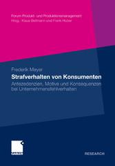 Strafverhalten von Konsumenten Antezedenzien, Motive und Konsequenzen bei Unternehmensfehlverhalten
