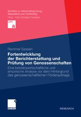 Fortentwicklung der Berichterstattung und Prüfung von Genossenschaften Eine betriebswirtschaftliche und empirische Analyse vor dem Hintergrund des genossenschaftlichen Förderauftrags