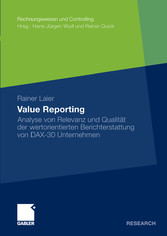 Value Reporting Analyse von Relevanz und Qualität der wertorientierten Berichterstattung von DAX-30 Unternehmen