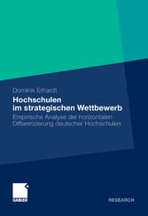 Hochschulen im strategischen Wettbewerb Empirische Analyse der horizontalen Differenzierung deutscher Hochschulen