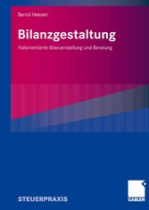 Bilanzgestaltung Fallorientierte Bilanzerstellung und Beratung
