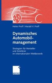 Dynamisches Automobilmanagement Strategien für Hersteller und Zulieferer im internationalen Wettbewerb