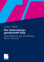 Die Unternehmergesellschaft (UG) Geschäftsführung, Verwaltung, Recht, Steuern