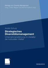 Strategisches Diversitätsmanagement Unternehmensführung im Zeitalter der kulturellen Vielfalt