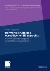 Harmonisierung des europäischen Bilanzrechts Problembestimmung und konzeptionelle Würdigung