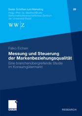 Messung und Steuerung der Markenbeziehungsqualität Eine branchenübergreifende Studie im Konsumgütermarkt
