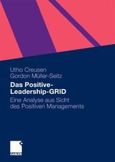 Das Positive-Leadership-GRID Eine Analyse aus Sicht des Positiven Managements