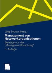 Management von Netzwerkorganisationen Beiträge aus der 'Managementforschung'