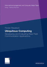 Ubiquitous Computing Developing and Evaluating Near Field Communication Applications