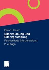 Bilanzplanung und Bilanzgestaltung Fallorientierte Bilanzerstellung