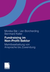 Fundraising im Non-Profit-Sektor Marktbearbeitung von Ansprache bis Zuwendung