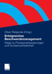 Erfolgreiches Beschwerdemanagement Wege zu Prozessverbesserungen und Kundenzufriedenheit