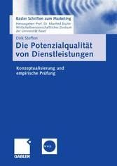 Die Potenzialqualität von Dienstleistungen Konzeptualisierung und empirische Prüfung