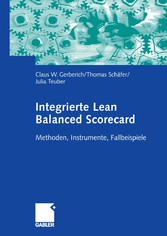 Integrierte Lean Balanced Scorecard Methoden, Instrumente, Fallbeispiele