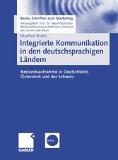 Integrierte Kommunikation in den deutschsprachigen Ländern Bestandsaufnahme in Deutschland, Österreich und der Schweiz