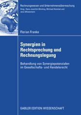 Synergien in Rechtsprechung und Rechnungslegung Behandlung von Synergiepotenzialen im Gesellschafts- und Handelsrecht