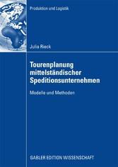Tourenplanung mittelständischer Speditionsunternehmen Modelle und Methoden