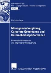 Managementvergütung, Corporate Governance und Unternehmensperformance Eine modelltheoretische und empirische Untersuchung