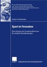 Sport im Fernsehen Eine Analyse der Kundenpräferenzen für mediale Dienstleistungen