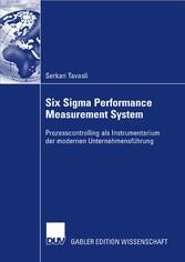 Six Sigma Performance Measurement System Prozesscontrolling als Instrumentarium der modernen Unternehmensführung