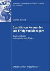 Qualität von Kennzahlen und Erfolg von Managern Direkte, indirekte und moderierende Effekte