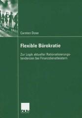 Flexible Bürokratie Zur Logik aktueller Rationalisierungstendenzen bei Finanzdienstleistern