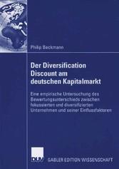 Der Diversification Discount am deutschen Kapitalmarkt Eine empirische Untersuchung des Bewertungsunterschieds zwischen fokussierten und diversifizierten Unternehmen und seiner Einflussfaktoren