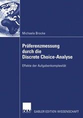 Präferenzmessung durch die Discrete Choice-Analyse Effekte der Aufgabenkomplexität