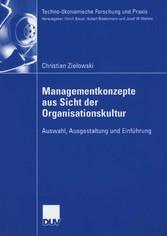 Managementkonzepte aus Sicht der Organisationskultur Auswahl, Ausgestaltung und Einführung