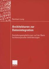 Architekturen zur Datenintegration Gestaltungsempfehlungen auf der Basis fachkonzeptueller Anforderungen